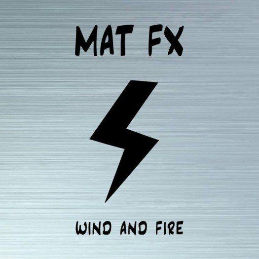 Mat FX - Wind And Fire