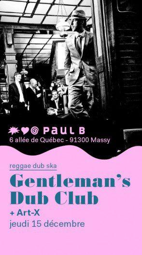Gentleman's Dub Club + Art-X
