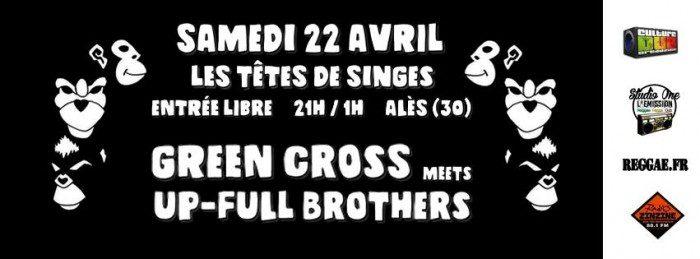 Green Cross meets Up-full Brothers @ Têtes de Singes