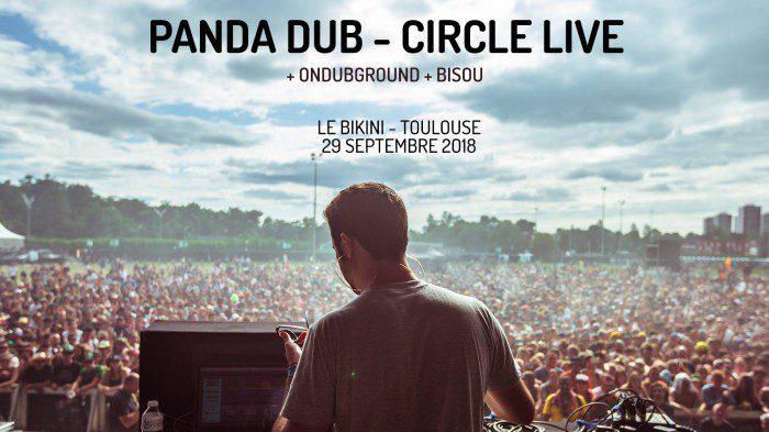 Panda Dub – Circle Live • Le Bikini