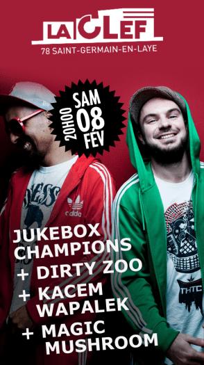 Jukebox Champions + Dirty Zoo + Kacem Wapalek + Magic Mushroom