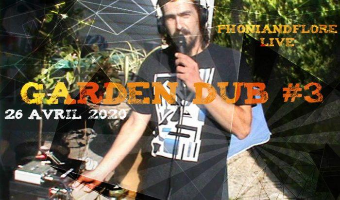 PhOniAndFlOrE – Live @ Garden Dub #3