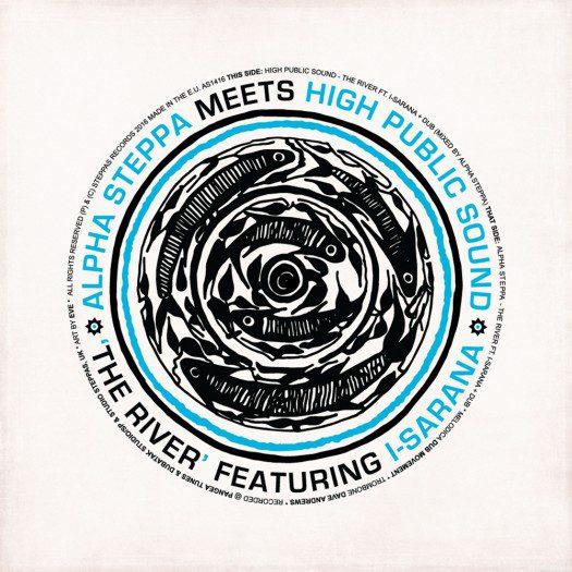 Alpha Steppa meets High Public Sound - The River feat. I-Sarana