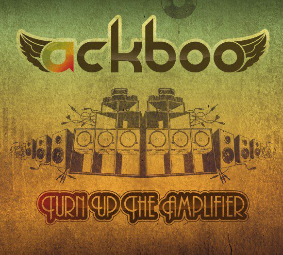 Ackboo - Turn Up The Amplifier