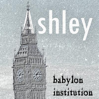 Ashley - Babylon Institution