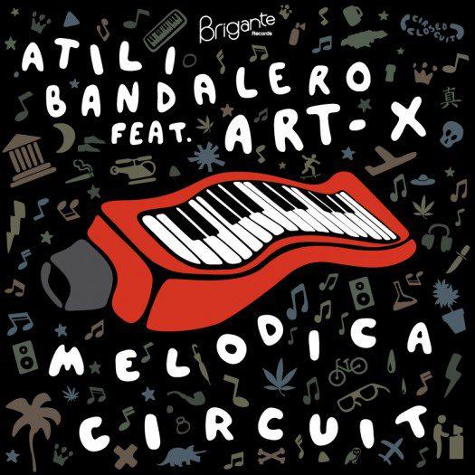 Atili Bandalero & Art-X -  Melodica Circuit
