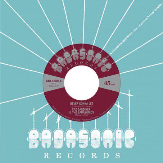 Caz Gardiner & The Badasonics - Never Gonna Let
