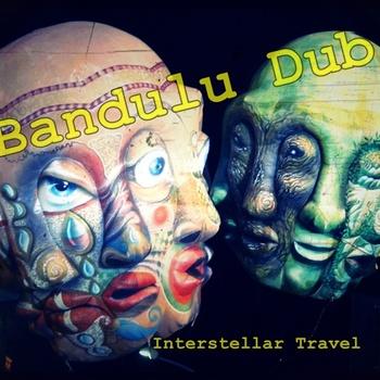Bandulu Dub - Interstellar Travel
