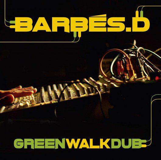 Barbés.D - Green Walk Dub