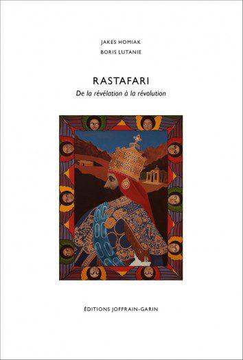 Boris Lutanie et Jakes Homiak - Rastafari, de la révélation à la révolution