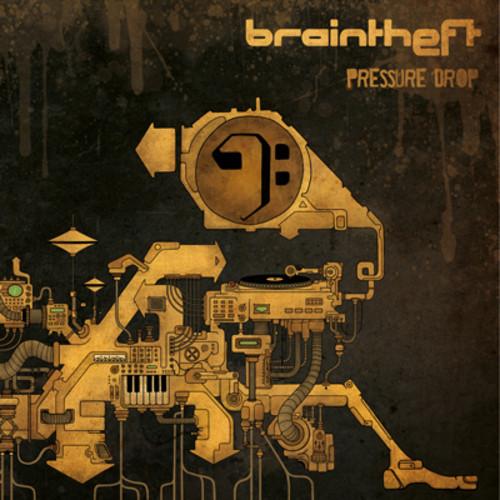 Braintheft - Pressure Drop
