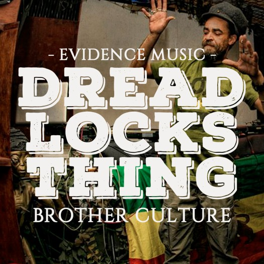 Brother Culture - Dreadlocks Thing