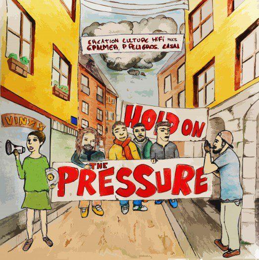 Creation Culture Hi Fi - Hold On The Pressure