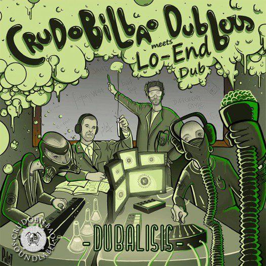 CrudoBilbao Dubbers meets Lo-End Dub - Dubalisis