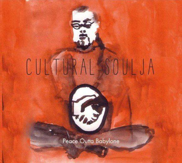 Cultural Soulja - Peace Outta Babylone