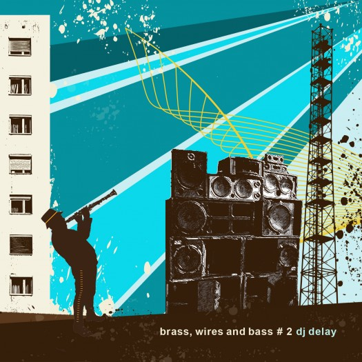 DJ Delay - Brass Wires And Bass #2