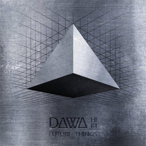 Dawa Hifi - Future Things