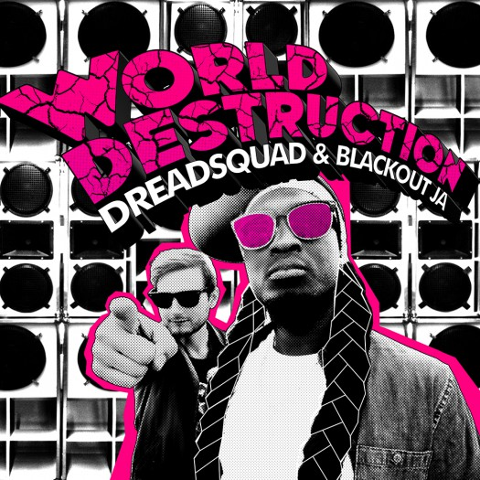 Dreadsquad & Blackout JA - World Destruction