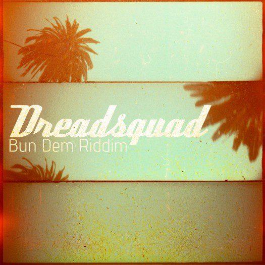 Dreadsquad & V.A. - Bun Dem Riddim