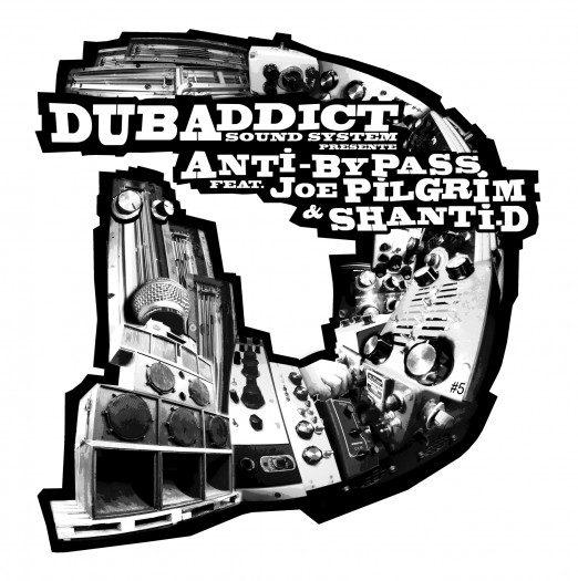 Dub Addict presents Anti-Bypass meets Joe Pilgrim & Shanti D