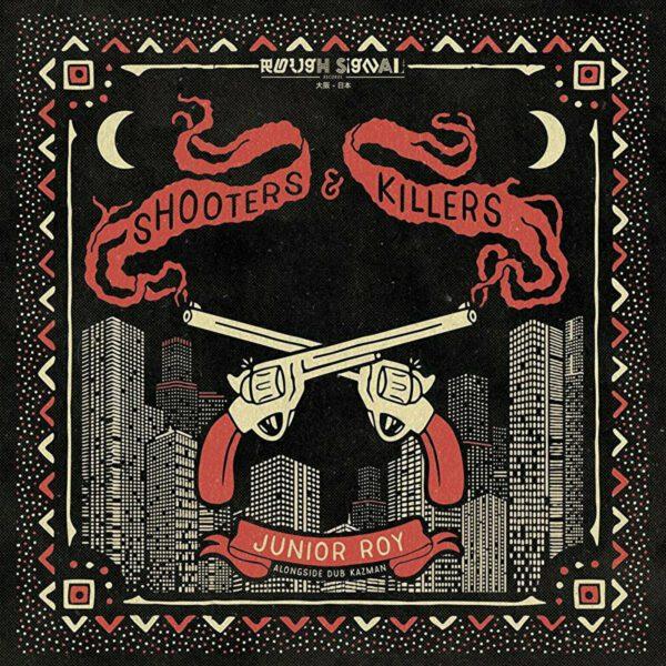 Dub Kazman - Shooters & Killers Feat. Junior Roy (RS12002)
