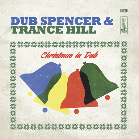 Dub Spencer &Trance Hill - Christmas in Dub