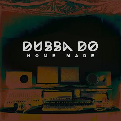Dubba Do - Home Made