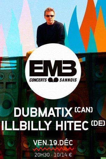 Dubmatix + Illbilly Hitec @ Sannois