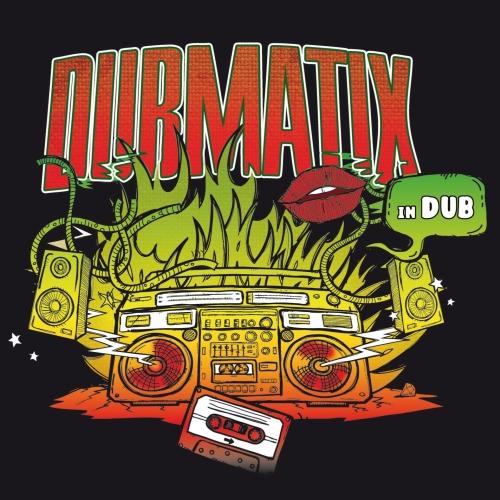 Dubmatix  -In Dub