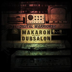 Makaron Meets Dubsalon - Digital-Warriors