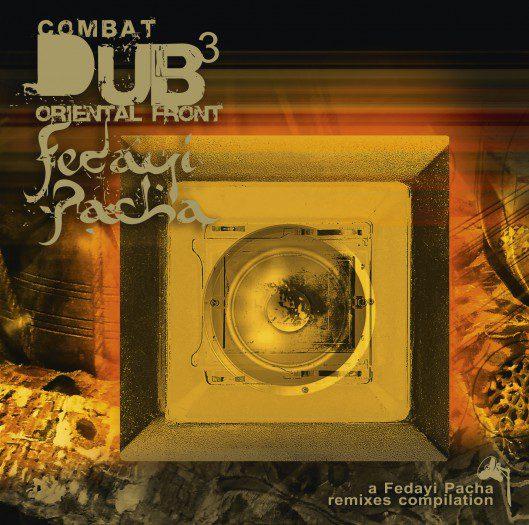 Fedayi Pacha - Combat Dub 3
