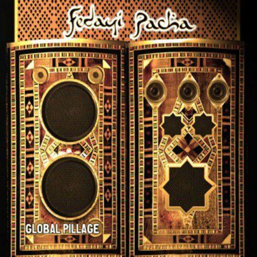 "Fedayi Pacha - ""Global Pillage"""