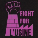 Fight For l'Usine