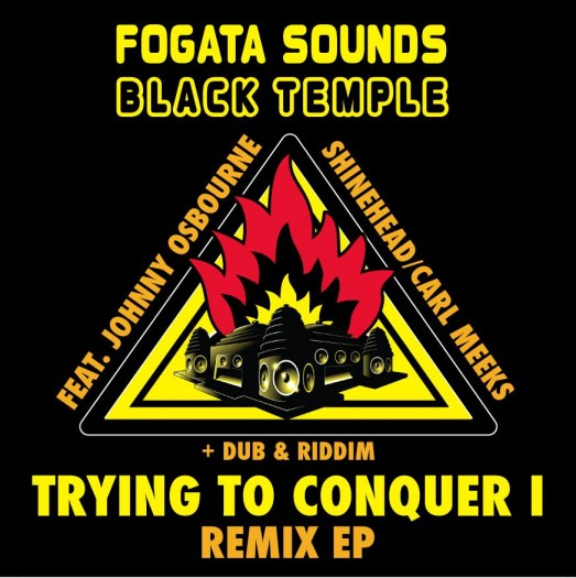 Fogata Sounds meets Black Temple - Trying To Conquer Remix EP
