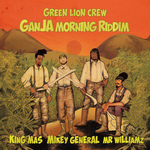 Green Lion Crew - Ganja Morning Riddim