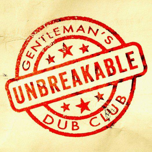 Gentleman's Dub Club feat Solo Banton - Unbreakable