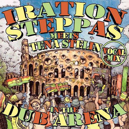 Iration Steppas Meets TenaStelin In The Dub Arena Lp Vocal Mix