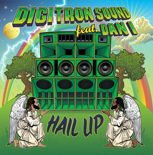 Digitron Sound feat Dan I - Hail Up