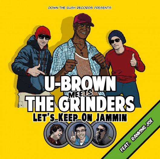 U-Brown Meets The Grinders - Let's Keep On Jammin