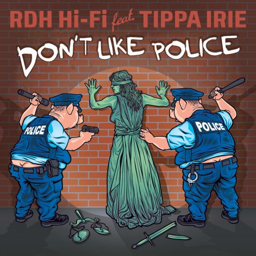 RDH Hi-Fi feat. Tippa Irie - Don't Like Police