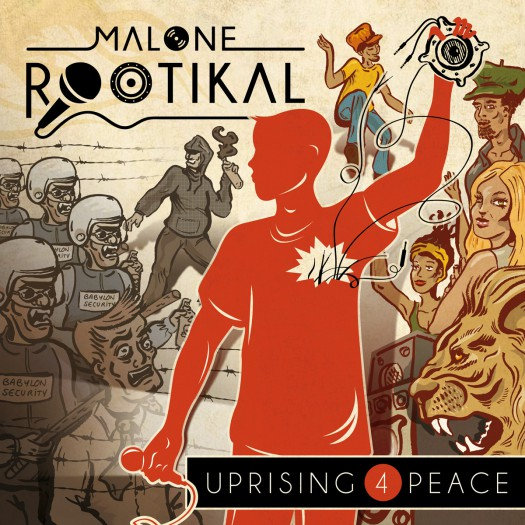Malone Rootikal - Uprising 4 Peace