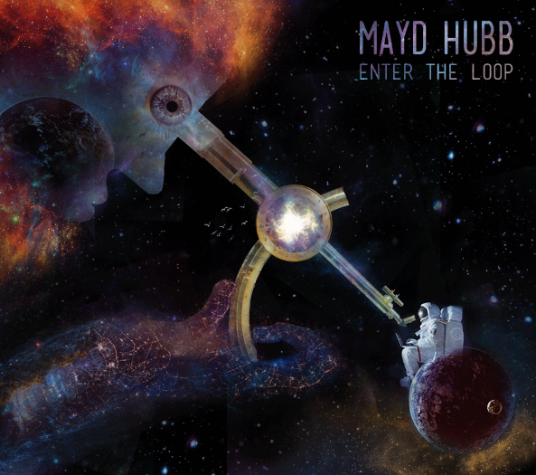 Mayd Hubb - Enter The Loop