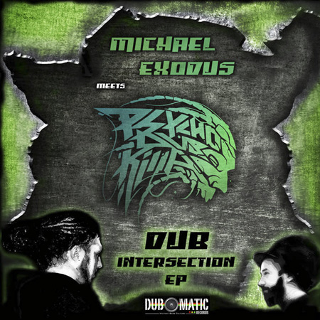 Michael Exodus meets Psycho Dub Killa