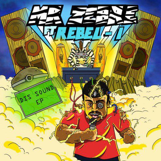 Mr Zebre feat Rebel-I - Dis Sound EP