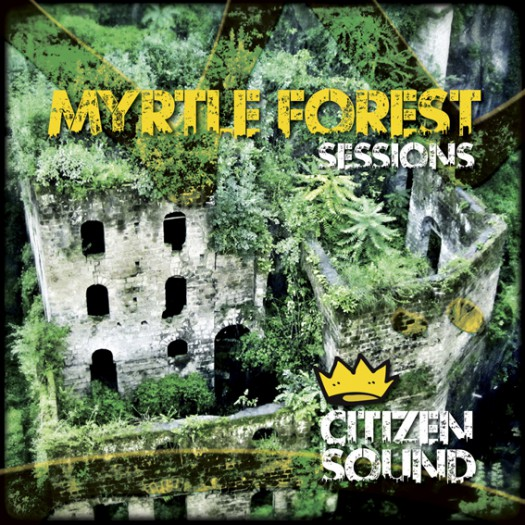 Citizen Sound - Myrtle Forest Sessions