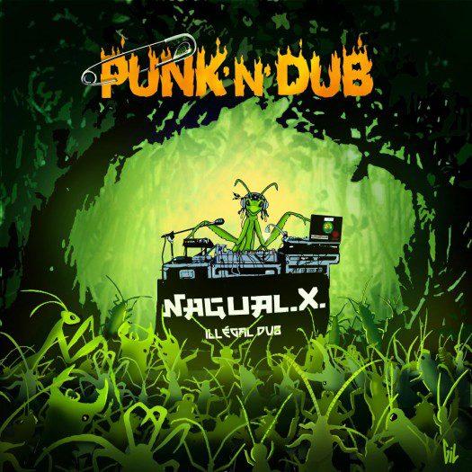Nagual X - Punk'N'Dub