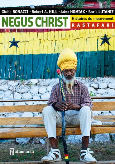 Negus Christ - Histoires du mouvement Rastafari