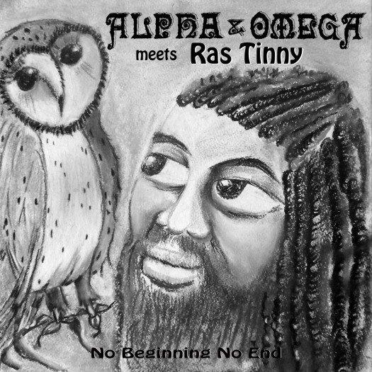 Alpha & Omega meets Ras Tinny - No Beginning No End