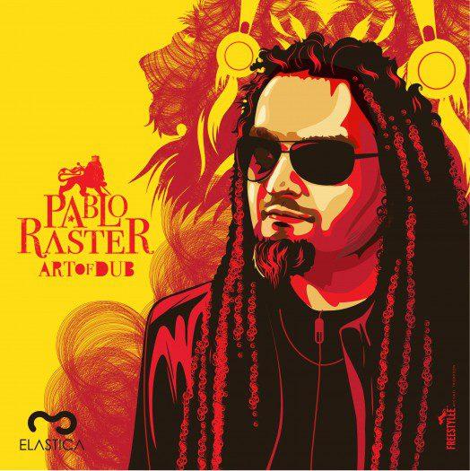 Pablo Raster -Art of Dub