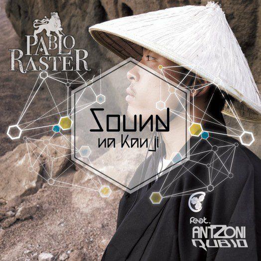 Pablo Raster feat AntZoni Rubio - Sound Na Kanji